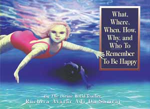 What, Where, When, How, Why, and <u>Who</u> To Remember To Be Happy